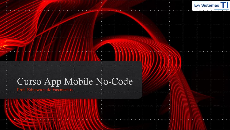 Curso Intermediário App Mobile No-Code
